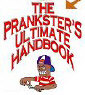 Prankster's Ultimate Handbook ~ Best Pranks for Funny Pranksters